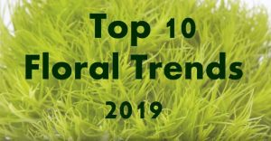 Top 10 Floral Trends for 2019